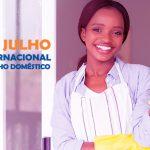 22 de julho é dia Internacional do Trabalho Doméstico