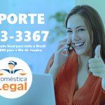O suporte Doméstica Legal agora tem custo de ligação local para todo o Brasil