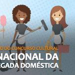 Dia nacional da empregada doméstica: Concurso cultural Doméstica Legal